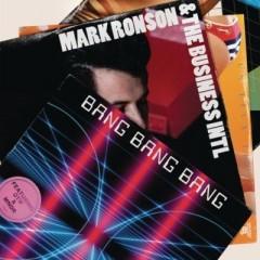 Bang Bang Bang - Mark Ronson & The Business Intl.