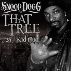 That Tree - Snoop Dogg & Kid Cudi