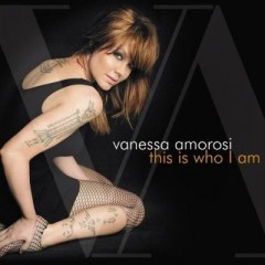 This Is Who I Am - Vanessa Amorosi