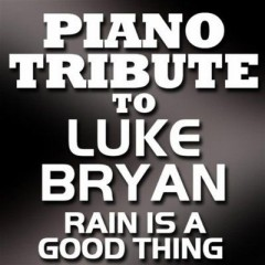 Rain Is A Good Thing - Luke Bryan
