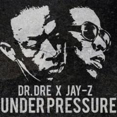 Under Pressure - Dr. Dre & Jay-Z