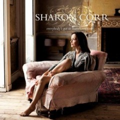 Everybody's Got To Learn Sometime - Sharon Corr