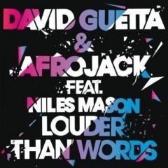 Louder Than Words - David Guetta & Afrojack feat. Niles Mason