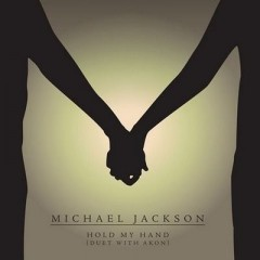 Hold My Hand - Michael Jackson feat. Akon