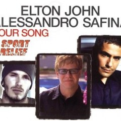 Your Song - Elton John & Alessandro Safina