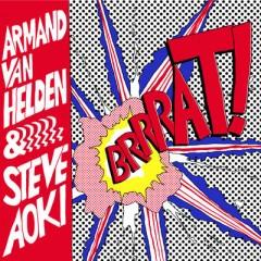 Brrrat! - Armand Van Helden & Steve Aoki