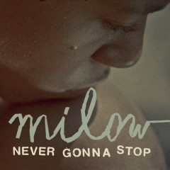 Never Gonna Stop - Milow