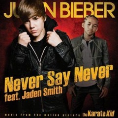 Never Say Never - Justin Bieber feat. Jaden Smith