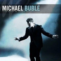 It Had Better Be Tonight - Michael Buble