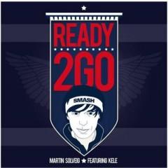 Ready 2 Go - Martin Solveig feat. Kele