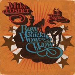 Bow Chicka Wow Wow - Mike Posner Feat. Lil Wayne