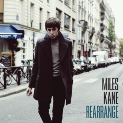 Rearrange - Miles Kane