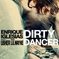 Dirty Dancer - Enrique Iglesias & Usher feat. Lil Wayne & Nayer