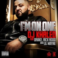 I'm On One - Dj Khaled & Drake & Rick Ross & Lil Wayne
