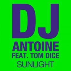Sunlight - Dj Antoine feat. Tom Dice