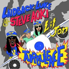 Turbulence - Laidback Luke & Steve Aoki & Lil Jon