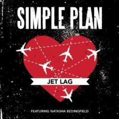 Jet Lag - Simple Plan feat. Natasha Bedingfield