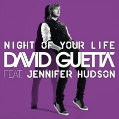 Night Of Your Life - David Guetta feat. Jennifer Hudson