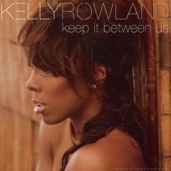 Keep It Between Us - Kelly Rowland