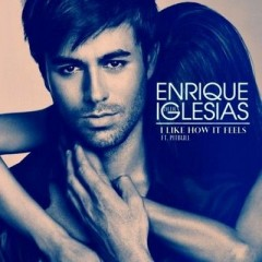 I Like How It Feels - Enrique Iglesias feat. Pitbull