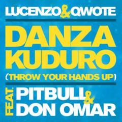 Danza Kuduro (Throw Your Hands Up) - Qwote & Lucenzo & Pitbull