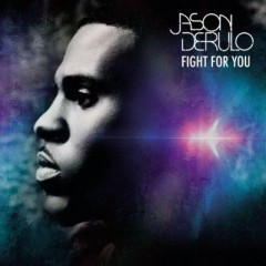Fight For You - Jason Derulo