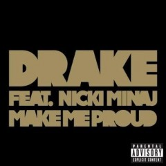 Make Me Proud - Drake & Nicki Minaj