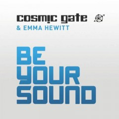 Be Your Sound - Cosmic Gate & Emma Hewitt