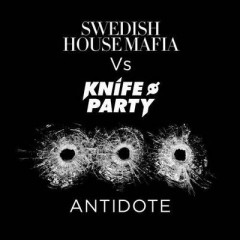 Antidote - Swedish House Mafia Vs Knife Party