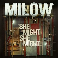 She Might She Might - Milow
