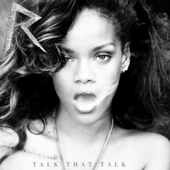 Talk That Talk - Rihanna feat. Jay-Z