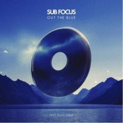 Out The Blue - Sub Focus