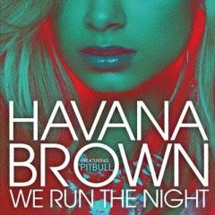 We Run The Night - Havana Brown feat. Pitbull