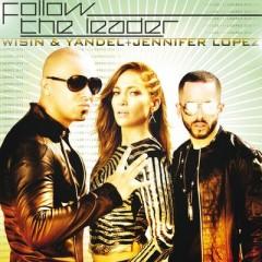 Follow The Leader - Wisin feat. Yandel & Jennifer Lopez