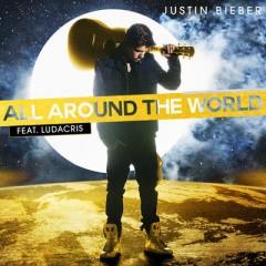 All Around The World - Justin Bieber Feat. Ludacris