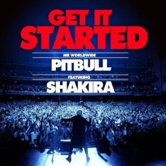 Get It Started - Pitbull feat. Shakira