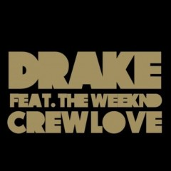 Crew Love - Drake feat. The Weeknd