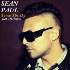Touch The Sky - Sean Paul Feat. Dj Ammo