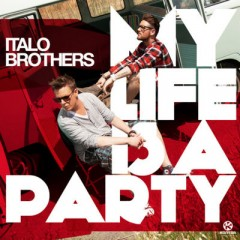 My Life Is A Party - Italobrothers