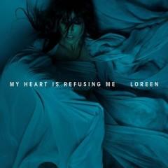 My Heart Is Refusing Me - Loreen
