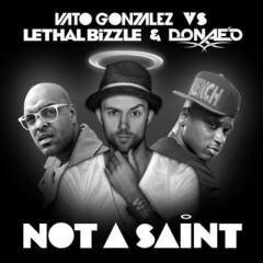 Not A Saint - Vato Gonzalez & Lethal Bizzle & Donae'o