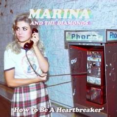 How To Be A Heartbreaker - Marina & The Diamonds