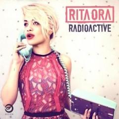 Radioactive - Rita Ora