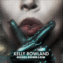Kisses Down Low - Kelly Rowland