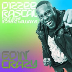 Goin' Crazy - Robbie Williams & Dizzee Rascal
