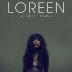 We Got The Power - Loreen