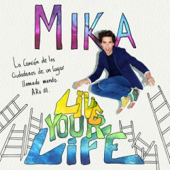 Live Your Life - Mika