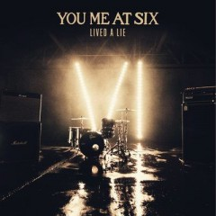 Lived A Lie - You Me At Six