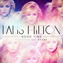 Good Time - Paris Hilton feat. Lil Wayne