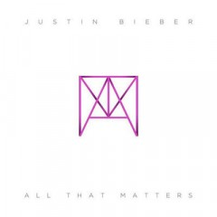 All That Matters - Justin Bieber